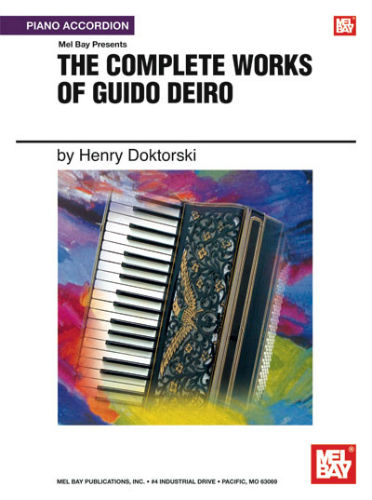 The Complete Works of Guido Deiro for Piano Accordion