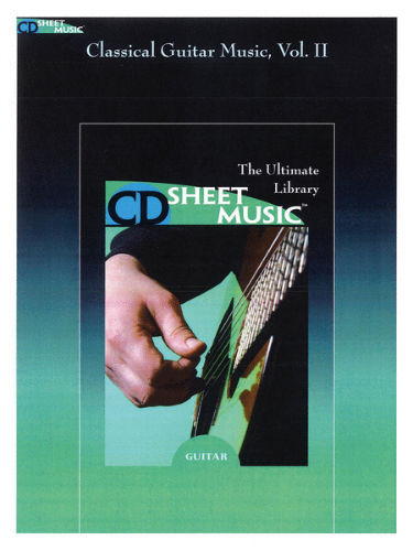 Classical Guitar Music – Volume II - CD Sheet Music Series - CD-ROM