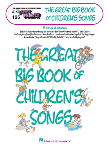 The Great Big Book of Children's Songs - E-Z Play Today Volume 125 - Big Books of Music Series