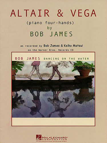 Bob James – Altair & Vega for Piano Four-Hands