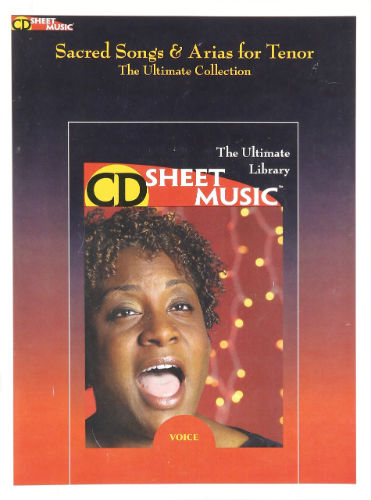 Sacred Songs & Arias for Tenor - The Ultimate Collection - CD Sheet Music Series - CD-ROM