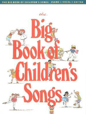 The Big Book of Children's Songs - Big Books of Music Series
