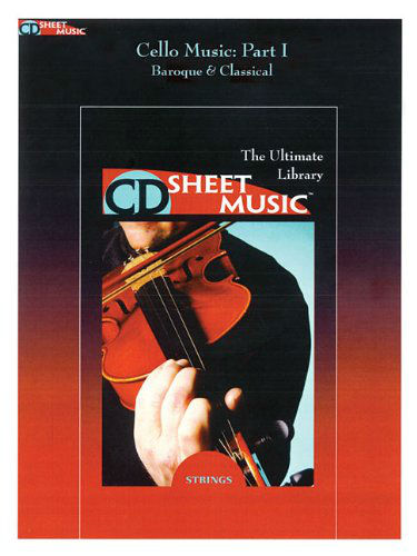 Cello Music - The Ultimate Collection, Part I - Baroque & Classical - CD Sheet Music Series - CD-ROM