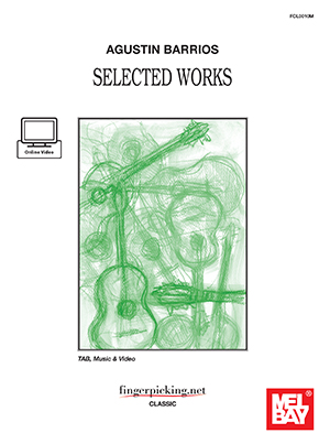 Agustin Barrios Selected Works Book and Online Video