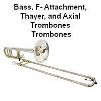 shop bass, f-attachment thayer or axial trombones