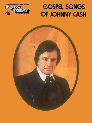 Gospel Songs of Johnny Cash - E-Z Play?? Today Series Volume 48