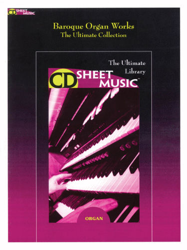 Baroque Organ Works - The Ultimate Collection - CD Sheet Music Series - CD-ROM