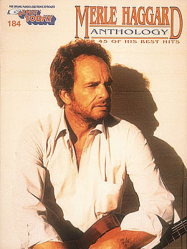 The New Merle Haggard Anthology - E-Z Play® Today Series Volume 184
