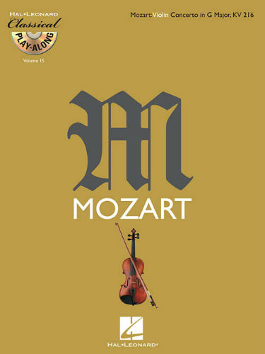 Mozart: Violin Concerto in G Major, K216 - Classical Play-Along Series Volume 15