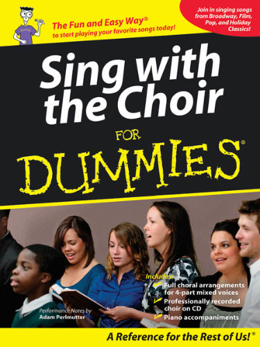Sing with the Choir for Dummies® - Dummies Collections Series
