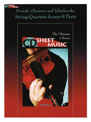 Dvorák, Glazunov and Tchaikovsky String Quartets Score and Parts - CD Sheet Music Series - CD-ROM