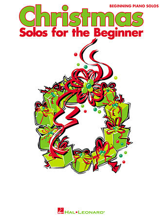 Christmas Solos for the Beginner - Beginning Piano Series