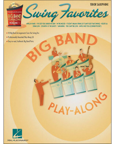 Swing Favorites – Tenor Sax - Big Band Play-Along Series Volume 1
