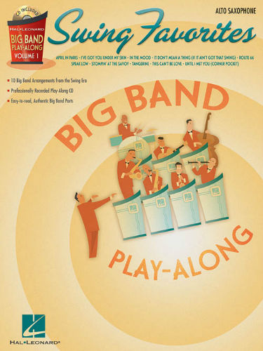 Swing Favorites – Alto Sax - Big Band Play-Along Series Volume 1