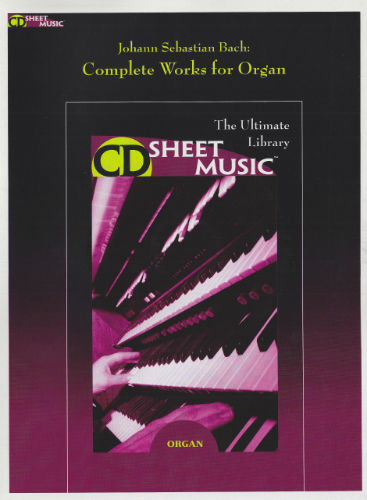 Bach - Complete Works for Organ - CD Sheet Music Series - CD-ROM