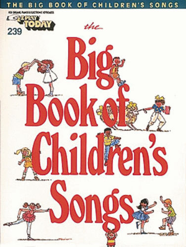 The Big Book of Children's Songs - E-Z Play Today Volume 239 - Big Books of Music Series