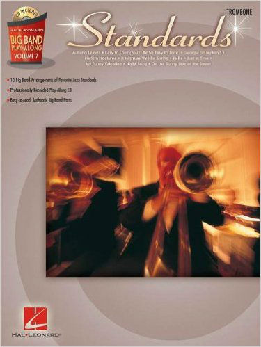 Standards – Trombone - Big Band Play-Along Volume 7