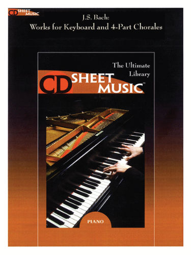 Bach: Works for Keyboard and Four-Part Chorales - CD Sheet Music Series - CD-ROM