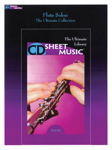 Flute Solos: The Ultimate Collection - CD Sheet Music Series - CD-ROM