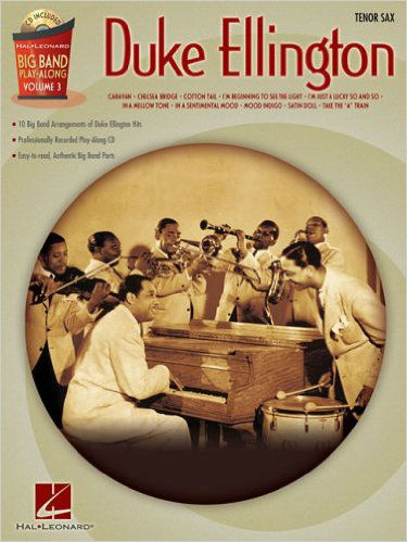 Duke Ellington – Tenor Sax - Big Band Play-Along Series Volume 3