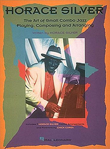 Horace Silver – The Art of Small Jazz Combo Playing