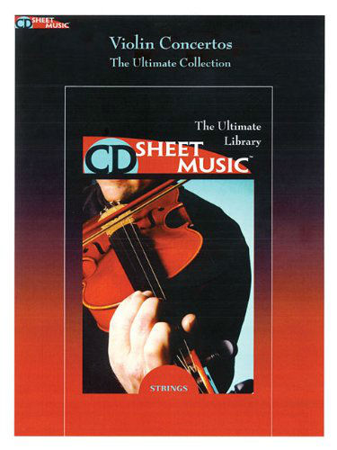 Violin Concertos - The Ultimate Collection - CD Sheet Music Series - CD-ROM