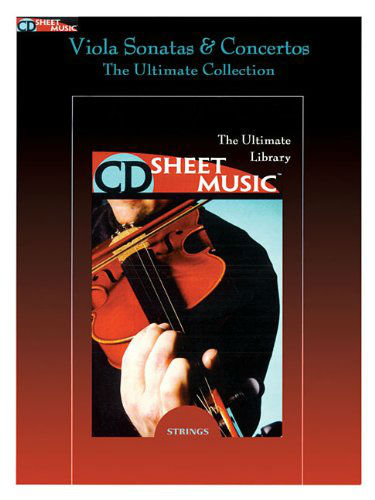 Viola Sonatas and Concertos - The Ultimate Collection - CD Sheet Music Series - CD-ROM
