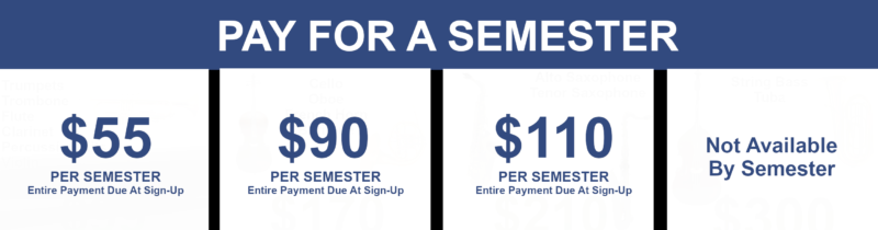 rent select instruments for the semester for $55, $90, $110 per semester.
