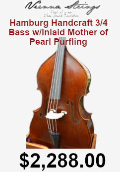 Vienna stringshamburg handcraft 3/4 bass with inlaid mother of peral purfling on sale for $2,288.00