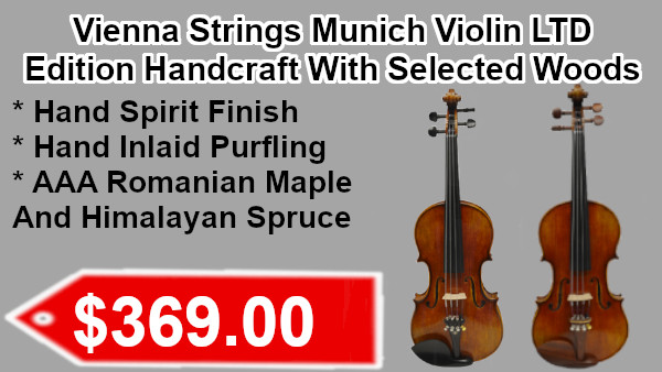 Vienna Strings Munich LTD Edition handcraft with selected woods violins on sale